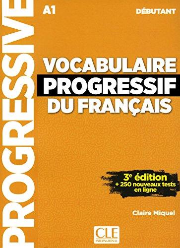 Vocabulaire progressif du francais - Nouvelle edition: Livre A1 + CD + Appli (Progressive du français) por Claire Miquel