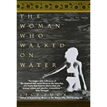 The Woman Who Walked on Water by Lily Tuck (1997-03-01)
