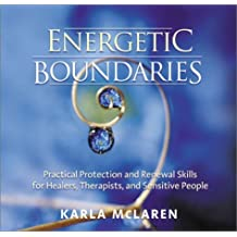 Energetic Boundaries by Karla McLaren (2003-04-01)