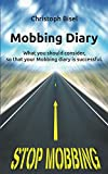 Mobbing Diary: What you should consider, so that your Mobbing diary is successful (English Edition)