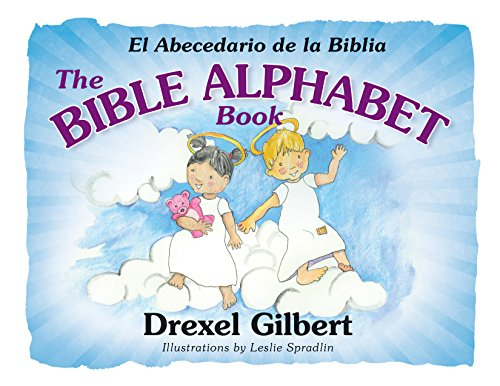 The Bible Alphabet Book: El Abecedario De La Biblia por Drexel Gilbert