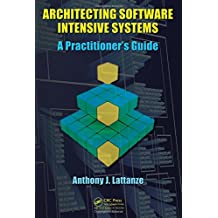 Architecting Software Intensive Systems: A Practitioners Guide
