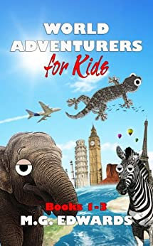 World Adventurers for Kids Books 1-3 (English Edition) di [Edwards, M.G.]