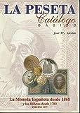 LA PESETA. CATALOGO BASICO. LA MONEDA ESPAÑOLA DESDE 1868 Y LOS BILLETES DESDE 1783.