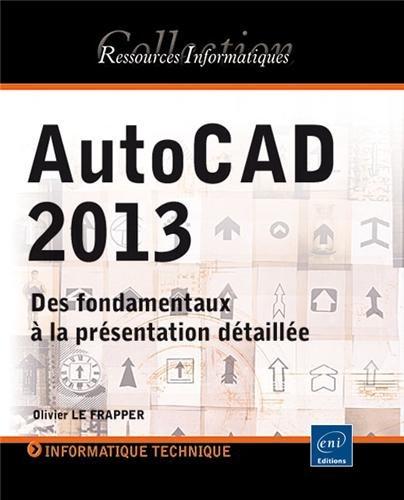 autocad-2013-des-fondamentaux--la-prsentation-dtaille