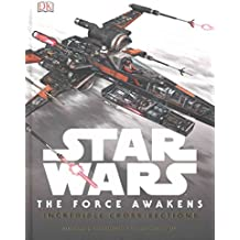 [(Star Wars: the Force Awakens Incredible Cross Sections)] [Author: DK] published on (January, 2016)