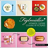 Figlmüller - Viennese Cuisine: Cooking by Pictures
