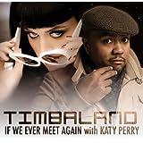 If We Ever Meet Again (International Radio Edit) [feat. Katy Perry]