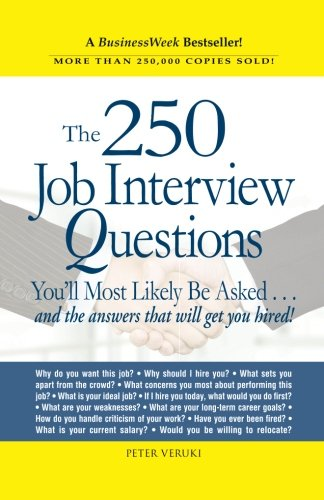 The 250 Job Interview Questions You'll Most Likely be Asked: And the Answers That Will Get You Hired! por Peter Veruki