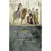 Mein Europa: Reisetagebücher eines Historikers