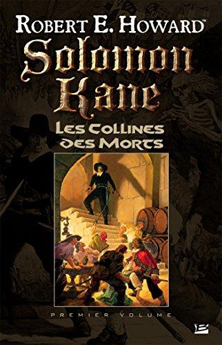Les Collines des Morts: Solomon Kane, T1