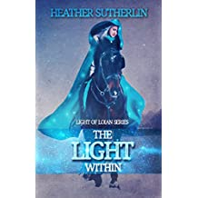 The Light Within (Light of Loian Book 3) (English Edition)