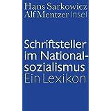 Schriftsteller im Nationalsozialismus: Ein Lexikon