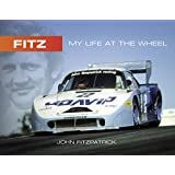 FITZ : My Life At The Wheel, John Fitzpatrick.