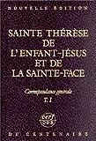 Sainte Thérèse de l'enfant-Jésus et de la Sainte-Face - Correspondance générale : Tome I et II