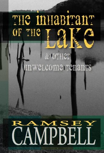 The Inhabitant of the Lake and Other unwelcome tenants