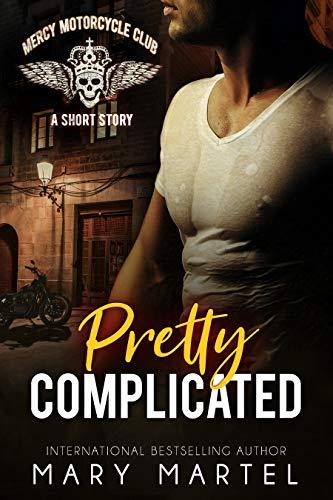 Pretty Complicated (Mercy Motorcycle Club Book 2) (English Edition) (Club Halloween Ausgabe)