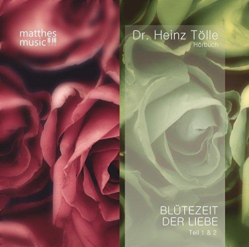 Blütezeit der Liebe (Teil 1 & 2) - Gedichte von Heinz Tölle (gelesen von Sabine Murza mit der Klaviermusik von Pianist: Ronny Matthes)
