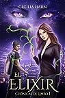 El Elixir: Trilogía Arwendome - Libro I par Hahn