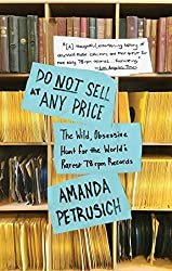Do Not Sell At Any Price: The Wild, Obsessive Hunt for the World's Rarest 78rpm Records by Amanda Petrusich (2015-06-09)