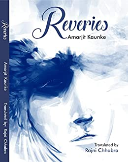 REVERIES: MY ENGLISH TRANSLATION OF SELECTED PUNJABI POEMS OF Dr