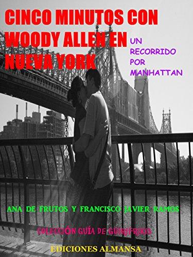 Cinco minutos con Woody Allen: Un recorrido por Manhattan por Ana De Frutos y Del Valle
