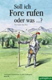 Soll ich Fore rufen oder was...?: Amüsante Geschichten zu den Golfregeln. Band II