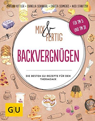 Mix & Fertig Backvergnügen: Die besten GU-Rezepte für den Thermomix (GU Themenkochbuch) (Einfache Käsekuchen-rezepte)