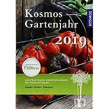 Kosmos Gartenjahr 2019: Der praktische Arbeitskalender mit Aussaattagen