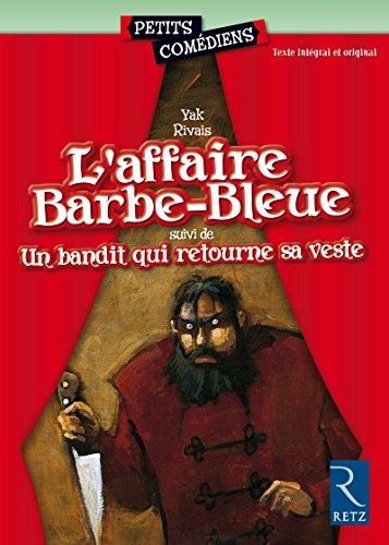 L'affaire Barbe-Bleue - Un bandit qui retourne sa veste par Yak Rivais