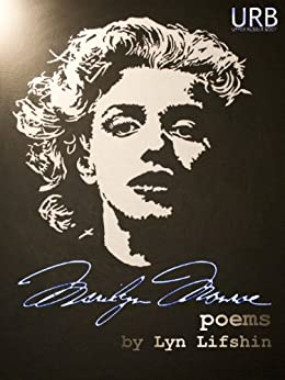 Marilyn Monroe: Poems (English Edition) di [Lifshin, Lyn]
