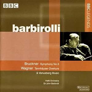 Bruckner : Symphonie N°3 - Wagner : Ouverture A Tannhäuser, Musique De Venusberg