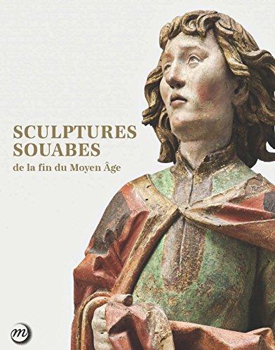 Sculptures souabes de la fin du Moyen Age