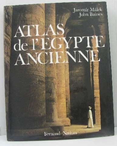 Atlas de l'Égypte ancienne par Jaromir Malek John Baines