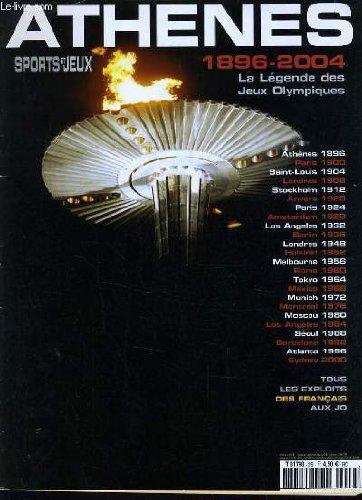 ATHENES SPORT ET JEUX N° 2 - 1896 - 2004 LA LEGENDE DES JEUX OLYMPIQUES - TOUS LES EXPLOITS FRANCAIS AU JO par COLLECTIF