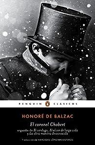 El coronel Chabert : seguido de «El verdugo», «El elixir de larga vida» y «La obra maestra desconocida» par Honoré de Balzac