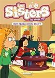 Les sisters - La série TV, Tome 3 : Dans la peau de ma Sister