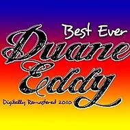 Best Ever Duane Eddy - Digitally Remastered 2010