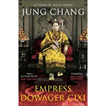 Empress Dowager Cixi: The Concubine Who Launched Modern China by Jung Chang (3-Jul-2014) Paperback
