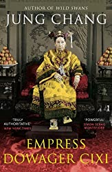Empress Dowager Cixi: The Concubine Who Launched Modern China by Jung Chang (2014-07-03)