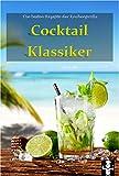 Cocktail Klassiker (Die besten Rezepte der Küchenprofis 2)