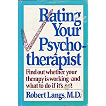 Rating Your Psychotherapist: Find Out Whether Your Therapy is Working and What to Do If it's Not
