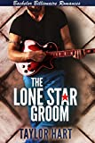 The Lone Star Groom: Bachelor Billionaire Romances