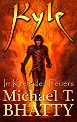 Kyle - Im Kreis des Feuers (Michael T. Bhatty's KYLE (R) 1)
