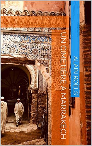 Couverture du livre Un cimetière à Marrakech
