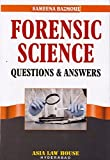 Asia Law House's Forensic Science Questions & Answers by Sameena Bazmoul