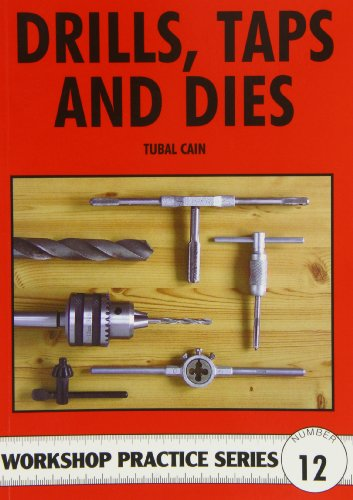 Drills, Taps and Dies (Workshop Practice) por Tubal Cain