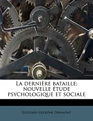 La Derni Re Bataille; Nouvelle Tude Psychologique Et Sociale