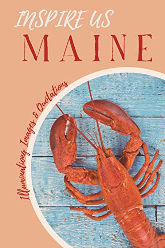 Inspire Us Maine: Captivating Images and Quotes (English Edition)