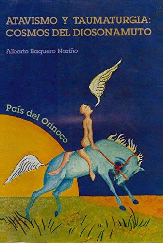 Universo del Camino de Dios: Diosonamuto: Atavismo y taumaturgia por Alberto Baquero